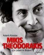 Mikis Theodorakis - Ein Leben in Bildern