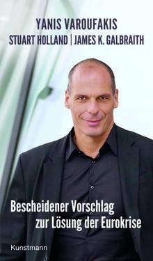 Yanis Varoufakis und James K. Galbraith: Bescheidener Vorschlag zur Lösung der Eurokrise