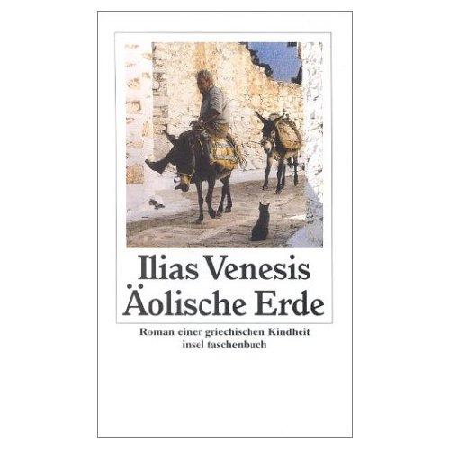 Venesis, Ilias: Äolische Erde: Roman einer griechischen Kindheit