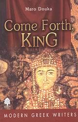 Douka Maro: Come forth King