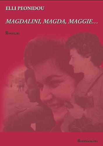 Peonidou, Elli: MAGDALINI, MAGDA, MAGGIE... - Roman
