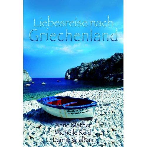 Anne Mather; Michelle Reid; Lynne Graham: Liebesreise nach Griechenland: Scheidung auf griechisch /