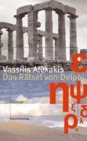 Alexakis, Vassilis: Das Rätsel von Delphi (Gebraucht, wie neu)