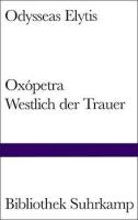 Elytis, Odysseas: Oxópetra. Westlich der Trauer
