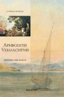 Kinkele, Stephan: Aphrodites Vermächtnis