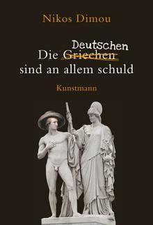 Nikos Dimou :: Die Deutschen sind an allem schuld [Hardcover]