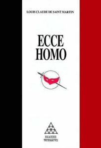 L. Claude De Saint Martin: Ecce Homo