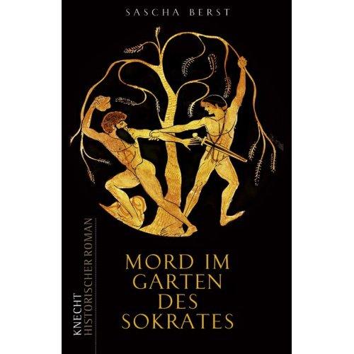 Sascha Berst. Mord im Garten des Sokrates