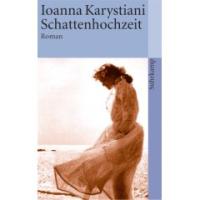 Karystiani Ioanna: Schattenhochzeit