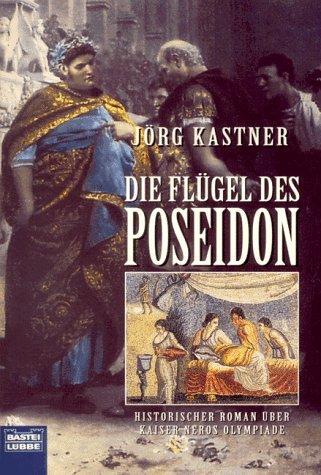 Jörg Kastner: Die Flügel des Poseidon