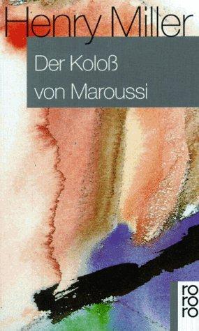 Henry Miller: Der Koloß von Maroussi: Eine Reise nach Griechenland