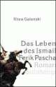 Galanaki Rhea: Das Leben des Ismail Ferik Pascha