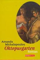 Michalopoulou, Amanda: Der Oktopusgarten