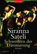 Siranna Sateli, Danae Coulmas, Nonna Nielsen-Stokkeby: Schwestern der Dämmerung