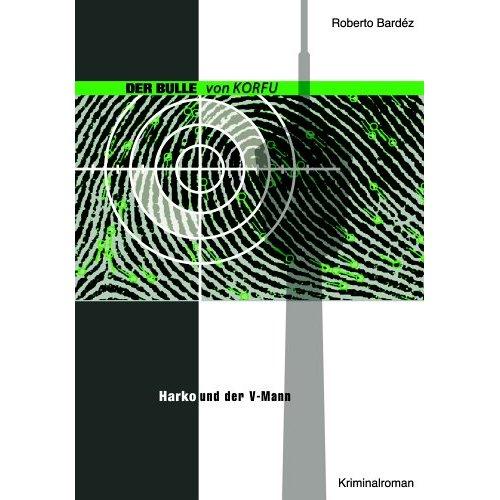 Roberto Bardéz: Der Bulle von Korfu 2 - Harko und der V-Mann