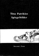 Patrikios, Titos: SPIEGELBILDER