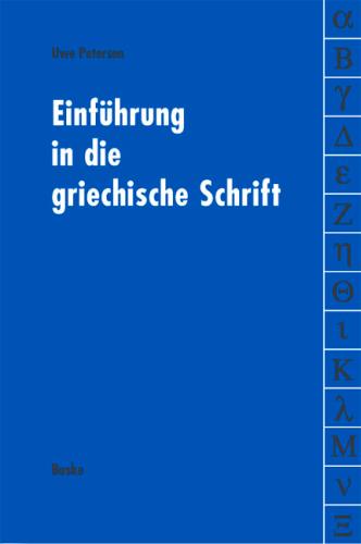 Petersen, Uwe: Einführung in die griechische Schrift