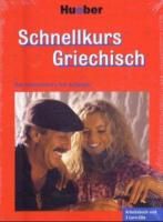 Schnellkurs Griechisch. 3 CDs mit Arbeitsbuch
