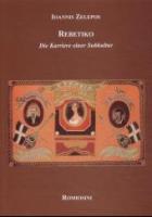 Zelepos, Ioannis: REBETIKO - DIE KARRIERE EINER SUBKULTUR