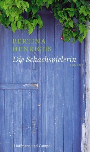 Bertina Henrichs: Die Schachspielerin