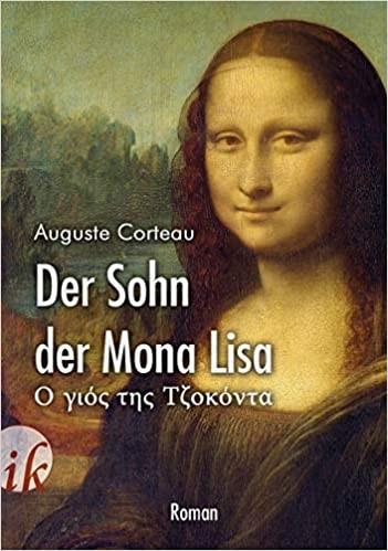 Auguste Corteau: Der Sohn der Mona Lisa