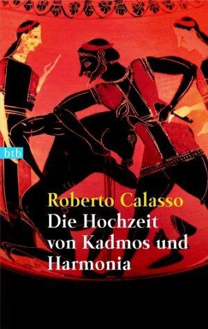 Roberto Calasso: Die Hochzeit von Kadmos und Harmonia