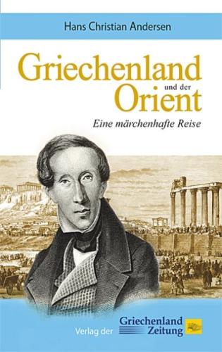 Hans Christian Andersen: Griechenland und der Orient