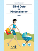 Mananedaki, Katerina : Blind Date im Kinderzimmer