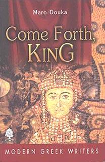 Douka, Maro: Come Forth, King