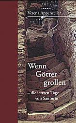 Verena Appenzeller: Wenn Götter grollen - die letzten Tage von Santorin: Die letzten Tage von Santor
