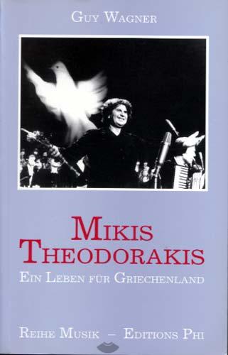 Wagner, Guy: Mikis Theodorakis. Ein Leben für Griechenland