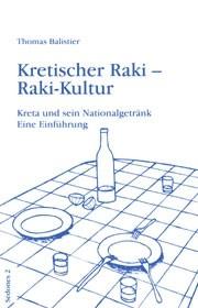 Thomas Balistier: Kretischer Raki - Raki-Kultur