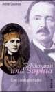 Coulmas, Danae: Schliemann und Sophia. Eine Liebesgeschichte