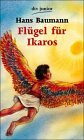 Baumann, Hans: Flügel für Ikaros (Sondereinband)