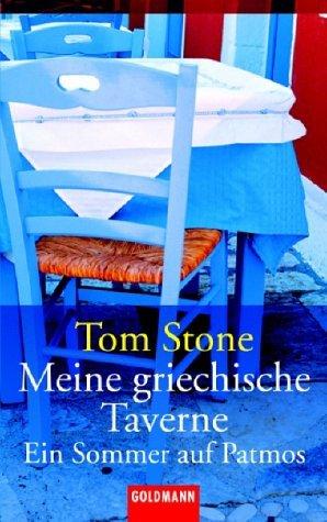 Tom Stone: Meine griechische Taverne: Ein Sommer auf Patmos
