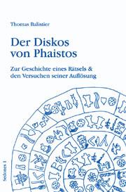Balistier Thomas : Der Diskos von Phaistos