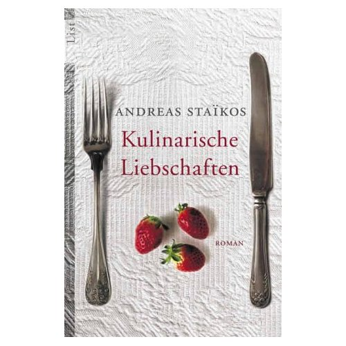 Staikos, Andreas; Prinzinger, Michaela: Kulinarische Liebschaften. (Taschenbuch)