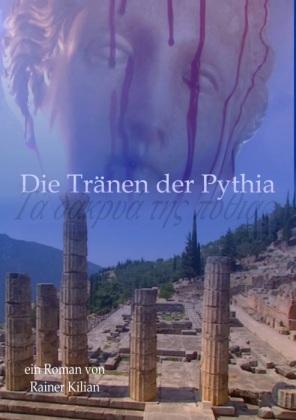Kilian, Rainer: Die Tränen der Pythia (Broschiert)