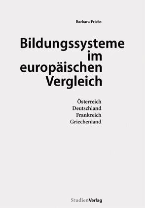 Friehs, Barbara: Bildungssysteme im europäischen Vergleich