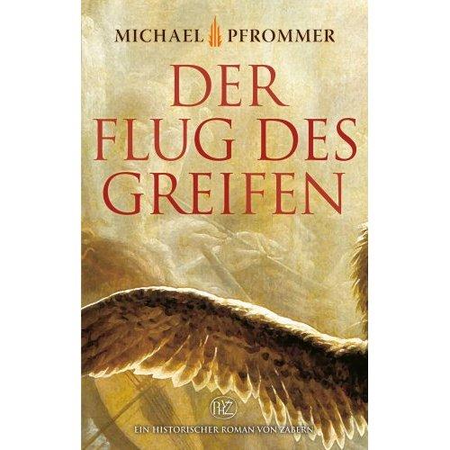 Michael Pfrommer: Der Flug des Greifen